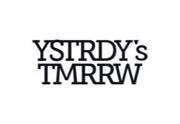 YSTRDY'S TMRRW